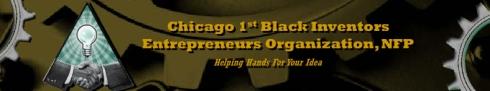 Chicago's First Black Inventors Entrepreneurs Organizations