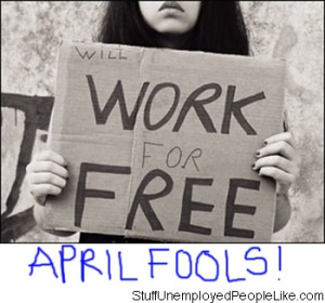will-work-for-free-april-fools