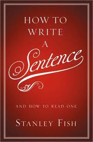 How to write a sentence - Stanley Fish