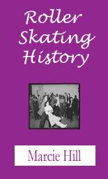 Roller Skating History - Marcie Hill